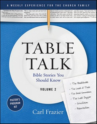 Table Talk Volume 2 - Bible Stories You Should Know - Pastor's Program Kit  -     By: Carl Frazier