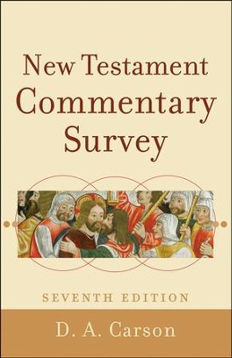 New Testament Commentary Survey, Seventh Edition  -     By: D.A. Carson