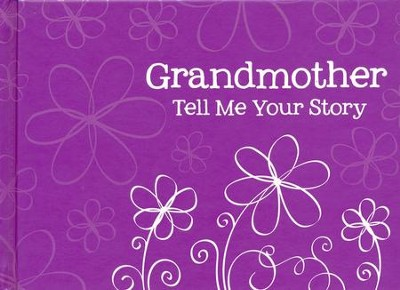 Grandmother Tell Me Your Story Heirloom Book  -