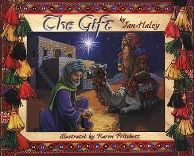 The Gift   -     By: Jan Haley     Illustrated By: Karen Pritchett