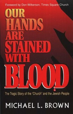 Our Hands Are Stained with Blood  -     By: Michael L. Brown