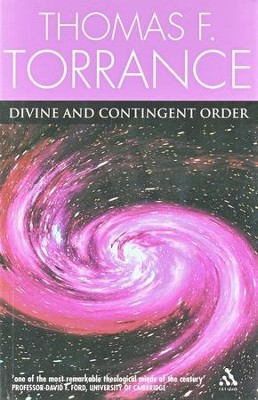 Divine and Contingent Order  -     By: Thomas F. Torrance