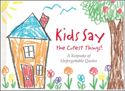 Kids Say the Cutest Things Gift Book  -