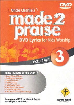 Made 2 Praise, Volume 3   -     By: Uncle Charlie