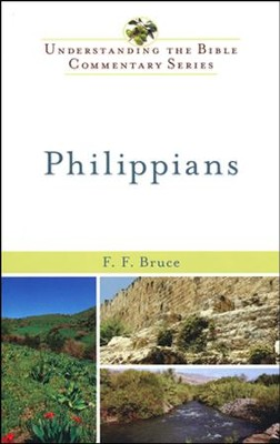 Philippians: Understanding the Bible Commentary Series  -     By: F.F. Bruce