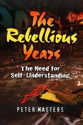 Rebellious Years  -     By: Peter Masters
