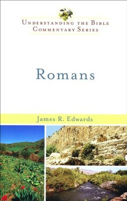 Romans: Understanding the Bible Commentary Series   -     By: James R. Edwards