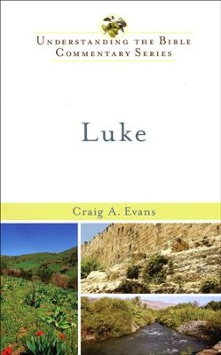 Luke: Understanding the Bible Commentary Series   -     By: Craig A. Evans
