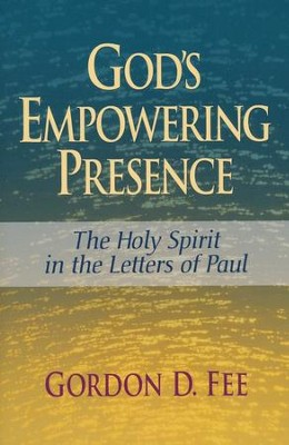 God's Empowering Presence: The Holy Spirit in the Letters of Paul  -     By: Gordon D. Fee
