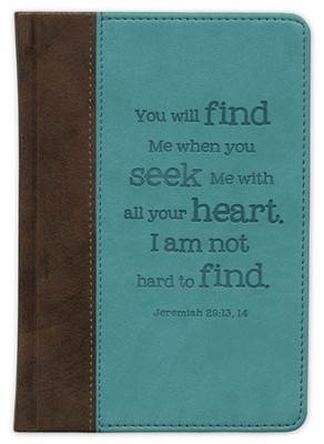 You Will Find Me When You Seek Me With All Your Heart Journal  -