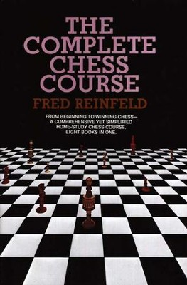 Complete Chess Course   -     By: Fred Reinfeld
