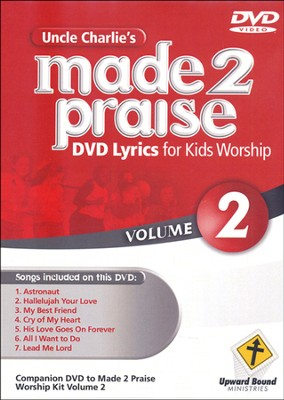 Made 2 Praise, Volume 2    -     By: Uncle Charlie