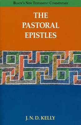 The Pastoral Epistles: Black's New Testament Commentary [BNTC]  -     By: J.N.D. Kelly