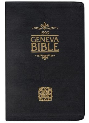 The Geneva Bible 1599 Edition, Bonded Leather Black   -