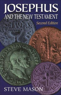 Josephus and the New Testament, Second Edition   -     By: Steve Mason