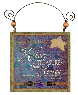Mothers are Treasures from Heaven Plaque  -