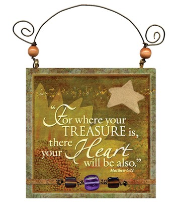 For Where Your Treasure is Plaque  -