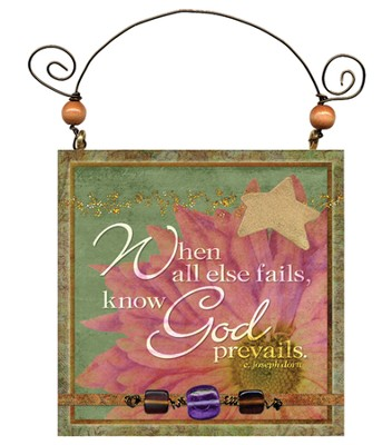 When All Else Fails, God Prevails Plaque  -