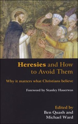Heresies and How to Avoid Them   -     By: Ben Quash, Michael Ward