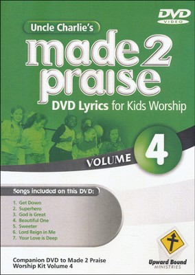 Made 2 Praise, Volume 4    -     By: Uncle Charlie