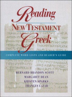 Reading New Testament Greek   -     By: Bernard Brandon Scott, Margaret Dean, Kristen Sparks, Frances LaZar