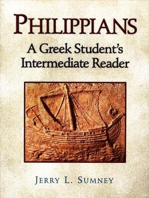 Philippians: A Greek Student's Intermediate Reader   -     By: Jerry L. Sumney