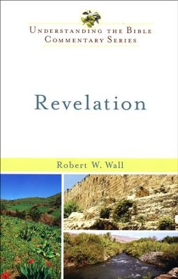 Revelation: Understanding the Bible Commentary Series   -     By: Robert W. Wall