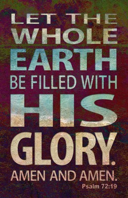 Let the Whole Earth Be Filled Plaque  -
