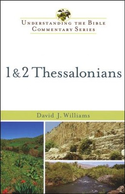 1 & 2 Thessalonians: Understanding the Bible Commentary Series  -     By: David J. Williams