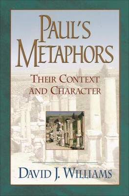 Paul's Metaphors: Their Context and Character   -     By: David J. Williams