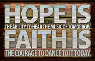 Hope is the Ability to Hear the Music of Tomorrow Plaque  -