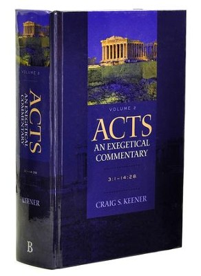 Acts: An Exegetical Commentary, Volume 2, 3:1-14:28  -     By: Craig S. Keener