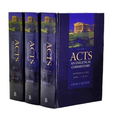 Acts: An Exegetical Commentary, Volumes 1-3  -     By: Craig S. Keener