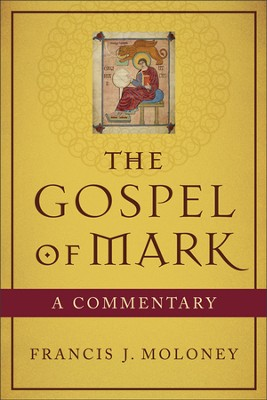 The Gospel of Mark: A Commentary  -     By: Francis J. Moloney