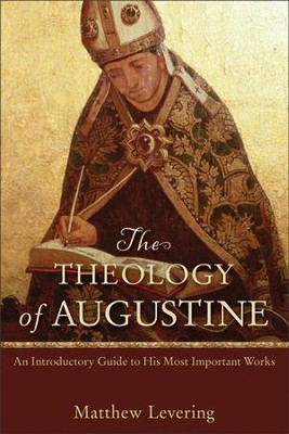 The Theology of Augustine: An Introductory Guide to His Most Important Works  -     By: Matthew Levering