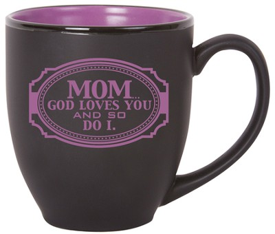 Mom, God Loves You Mug  -