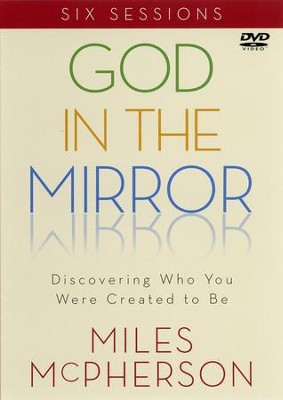 God in the Mirror: Discovering Who You Were Created to Be, DVD  -     By: Miles McPherson
