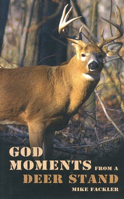 God Moments From A Deer Stand  -     By: Mike Fackler