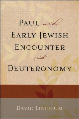 Paul and the Early Jewish Encounter with Deuteronomy  -     By: David Lincicum