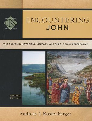 Encountering John: The Gospel in Historical, Literary, and Theological Perspective, Second Edition  -     By: Andreas J. Kostenberger
