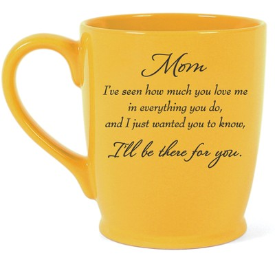 Mom, I'll Be There For You Mug, Yellow  -
