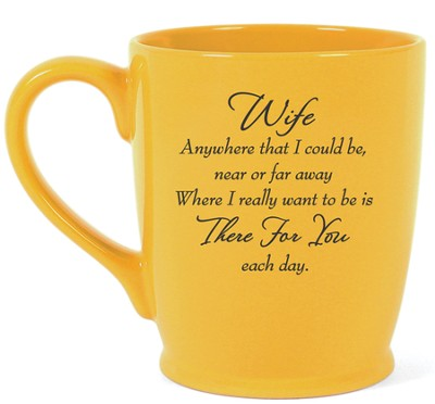 Wife, There For You Each Day Mug, Yellow  -