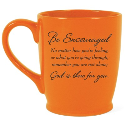 Be Encouraged, God Is Always There For You Mug, Orange  -