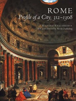 Rome: Profile of a City, 312-1308   -     By: Richard Krautheimer