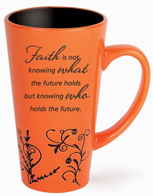 Faith Is Not Knowing Mug, Orange  -