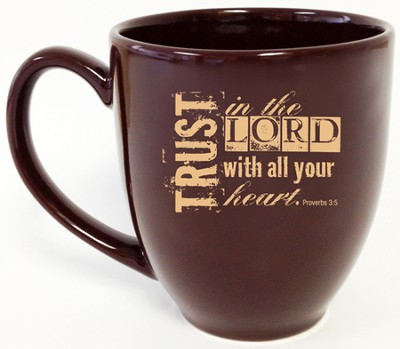 Trust In the Lord Mug  -