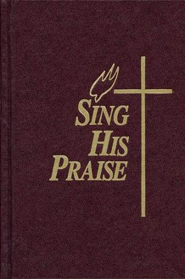 Sing His Praise Hymnal, Burgundy  -