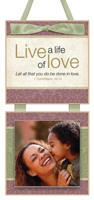 Live a Life of Love Photo Plaque  -