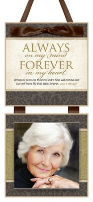 Always on My Mind, Forever in My Heart Photo Plaque  -