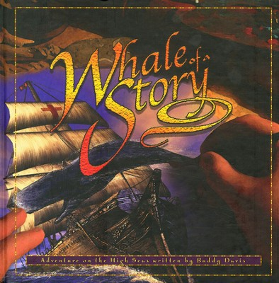 A Whale of a Story: Adventures on the High Seas   -     By: Buddy Davis